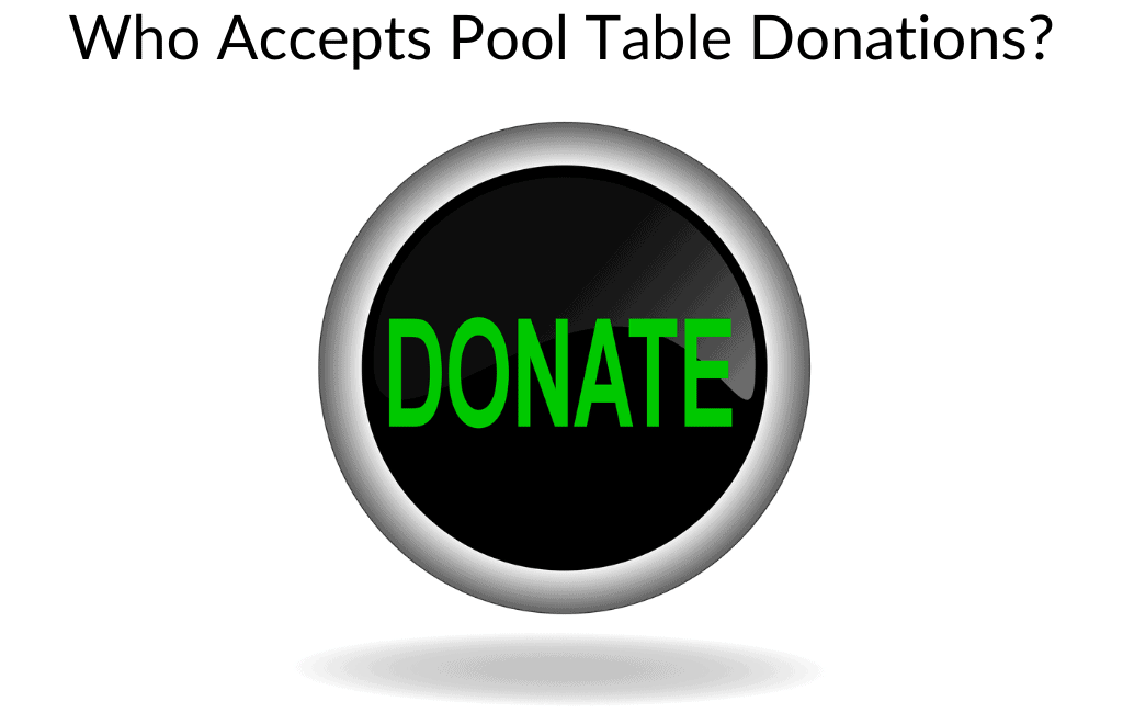Who Accepts Pool Table Donations?
