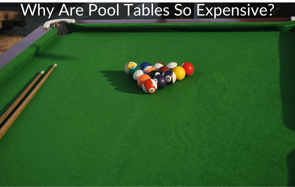 Why Are Pool Tables So Expensive?