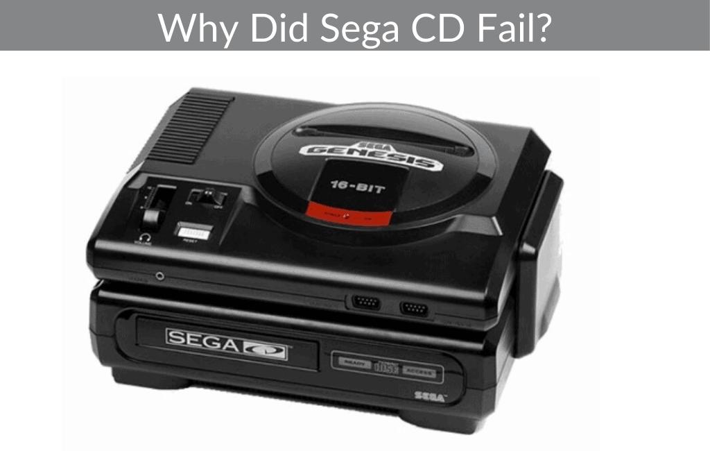 Why Did Sega CD Fail?