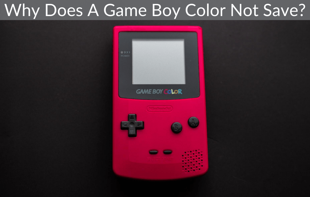 Why Does A Game Boy Color Not Save?