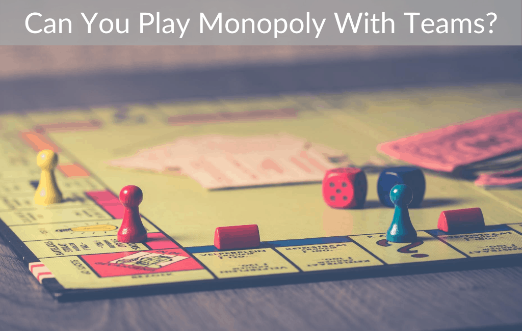 Can You Play Monopoly With Teams?