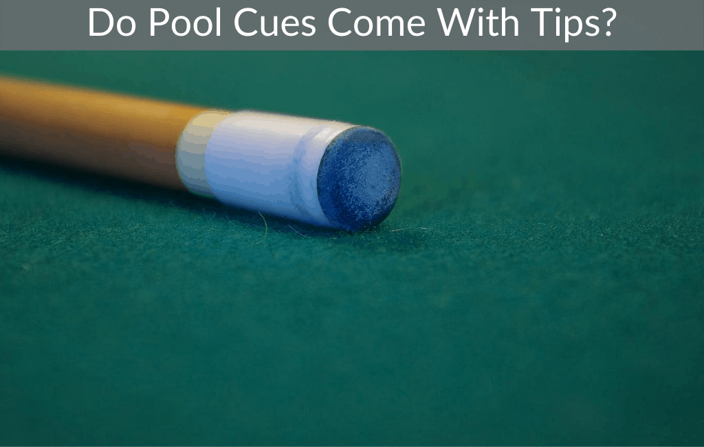 Do Pool Cues Come With Tips?