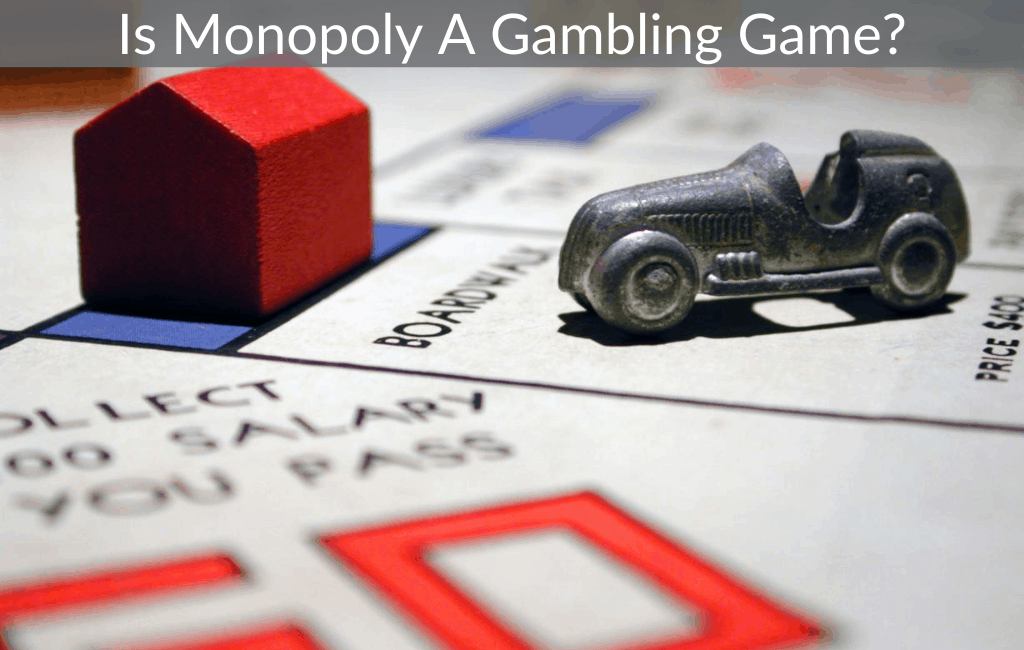 Is Monopoly A Gambling Game?