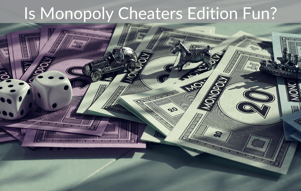 Is Monopoly Cheaters Edition Fun?