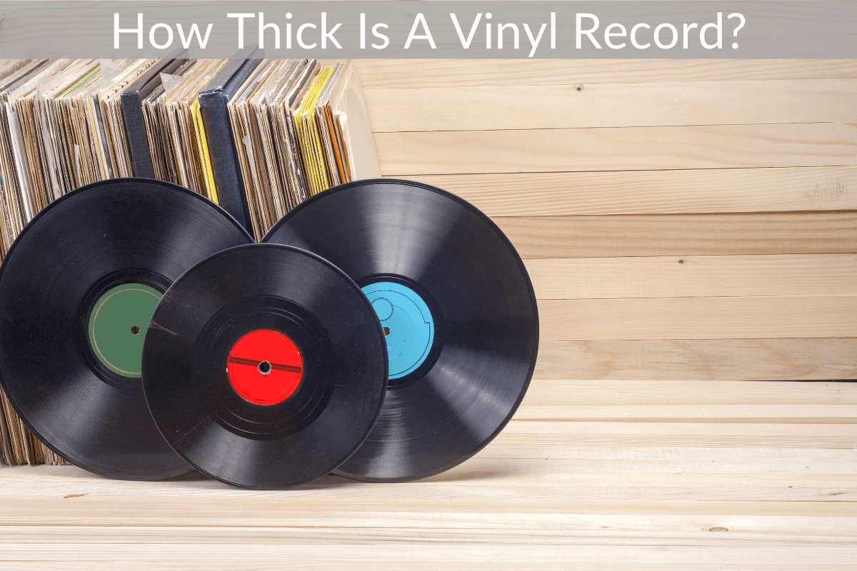 How Thick Is A Vinyl Record?