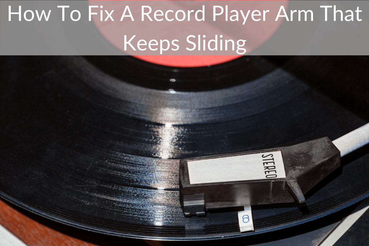 How To Fix A Record Player Arm That Keeps Sliding