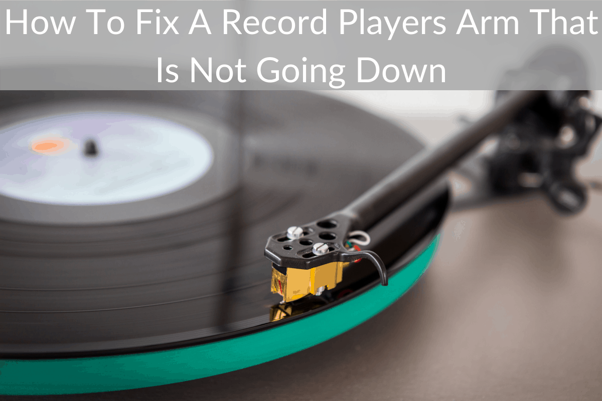 How To Fix A Record Players Arm That Is Not Going Down
