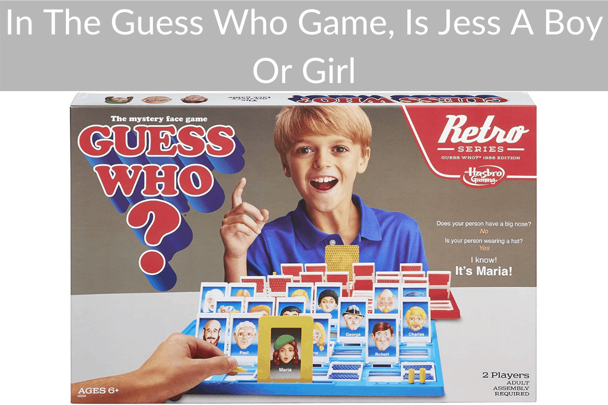 In The Guess Who Game, Is Jess A Boy Or Girl