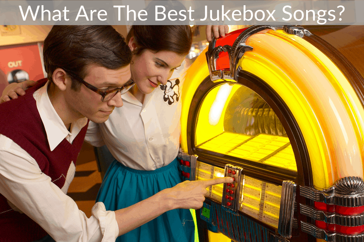What Are The Best Jukebox Songs?