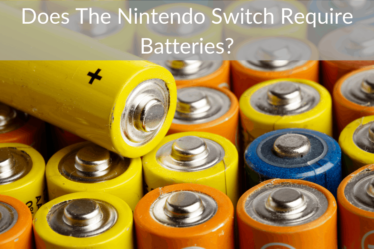 Does The Nintendo Switch Require Batteries?