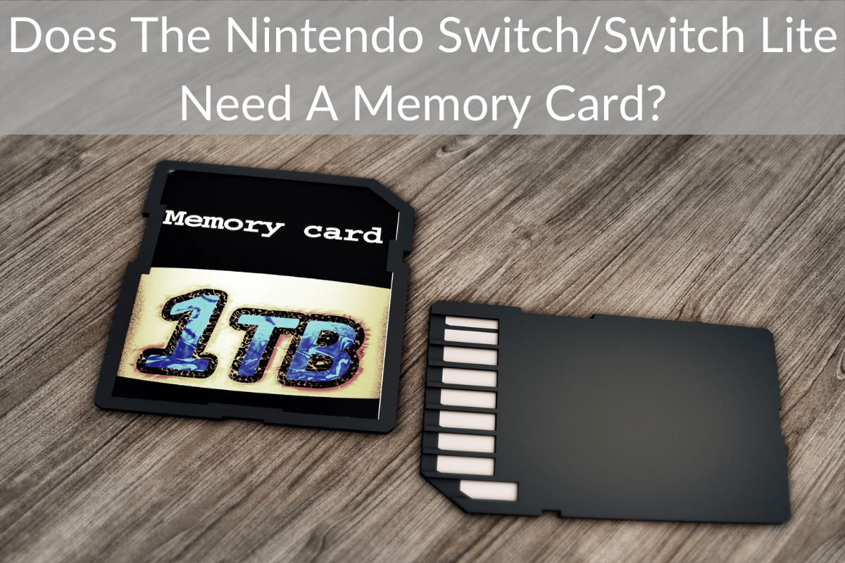 Does The Nintendo Switch/Switch Lite Need A Memory Card?