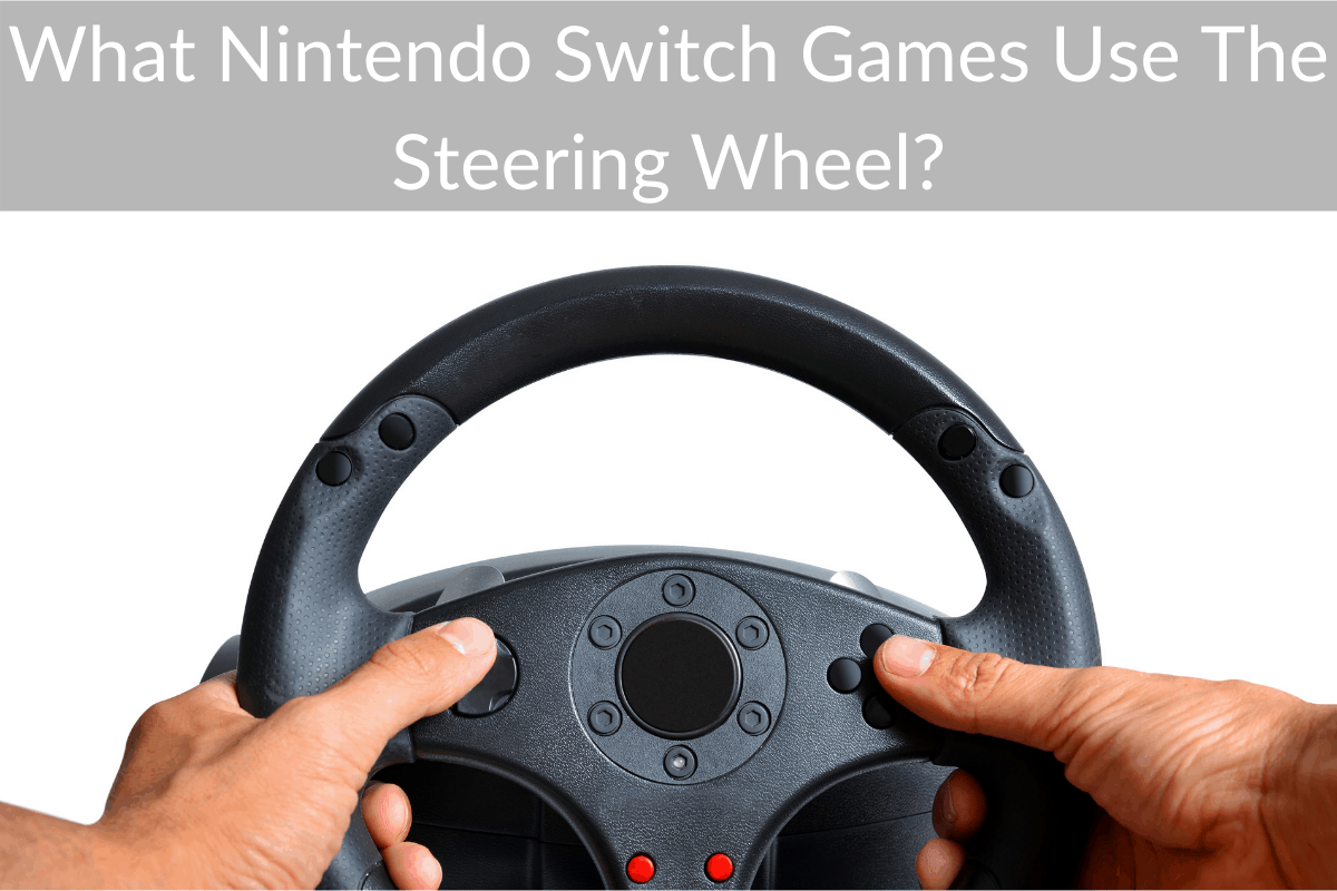 What Nintendo Switch Games Use The Steering Wheel?